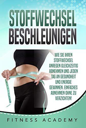STOFFWECHSEL BESCHLEUNIGEN: Wie Sie Ihren Stoffwechsel..